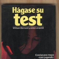 Libros de segunda mano: HÁGASE SU TEST. WILLIAM BERNARD Y JULES LEOPOLD.. Lote 31467295