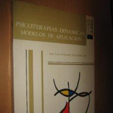 Libros de segunda mano: PSICOTERÁPIAS DINÁMICAS: MODELOS DE APLICACIÓN - J- L. CIFUENTES FERNÁNDEZ ( PSICOANÁLISIS ). Lote 31671205