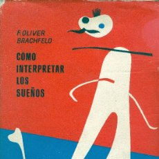 Libros de segunda mano: F. OLIVER BRACHFELD. CÓMO INTEPRETAR LOS SUEÑOS . BARCELONA, 1949. Lote 32022078