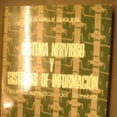Libros de segunda mano: SISTEMA NERVIOSO Y SISTEMAS DE INFORMACION - J.A. CALLE GUGLIERI - AÑO 1977 - ED. PIRAMIDE. Lote 32408720