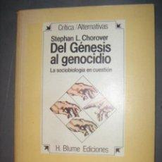 Libros de segunda mano: DEL GENESIS AL GENOCIDIO,..LA SOCIOBIOLOGIA EN CUESTION. Lote 32409116