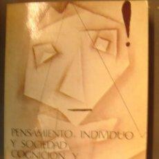 Libros de segunda mano: PENSAMIENTO, INDIVIDUO Y SOCIEDAD - DARIO PEREZ Y COL. - AÑO 1987 - ED. FUNDAMENTOS. Lote 32409275