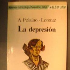 Libros de segunda mano: LA DEPRESION - A. POLAINO LORENTE - AÑO 1985 - ED. MARTINEZ ROCA. Lote 32409358