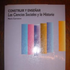 Libros de segunda mano: CONSTRUIR Y ENSEÑAR LAS CIENCIAS SOCIALES Y LA HISTORIA - MARIO CARRETERO - AÑO 1995 - ED. AIQUE. Lote 32510238
