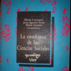 Libros de segunda mano: LA ENSEÑANZA DE LAS CIENCIAS SOCIALES - MARIO CARRETERO Y OTROS - AÑO 1989 - ED. VISOR. Lote 32527347
