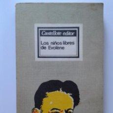 Libros de segunda mano: LOS NIÑOS LIBRES DE EVOLENE - CASTELLOTE EDITOR - PSICOLOGIA. Lote 32534421