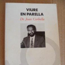 Libros de segunda mano: VIURE EN PARELLA. DR. JOAN CORBELLA. EDICION COLUMNA. 4ª EDICION 1992. EN CATALAN . Lote 32626610