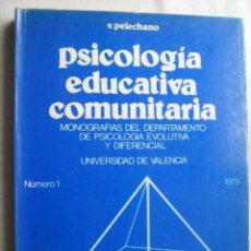 Libros de segunda mano: PSICOLOGÍA EDUCATIVA COMUNITARIA. PELECHANO, V. 1980. Lote 32810555