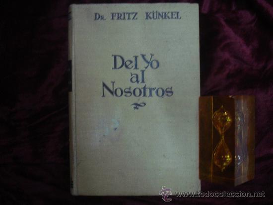 Libros de segunda mano: Dr. Fritz Kunkel. DEL YO AL NOSOTROS.Biblioteca de Psicoanálisis. 1940. - Foto 2 - 30324980