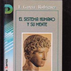 Libros de segunda mano: EL SISTEMA HUMANO Y SU MENTE /POR: F. GARCIA RODRIGUEZ -EDITA: DIAZ DE SANTOS 1992. Lote 33109718