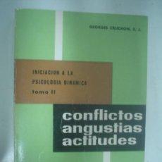 Libros de segunda mano: GEORGES CRUCHON, S. J.: INCIACIÓN A LA PSICOLOGÍA DINÁMICA.TOMO II: CONFLICTOS, ANGUSTIAS, ACTITUDES. Lote 33401345
