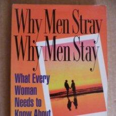 Libros de segunda mano: WHY MEN STRAY - WHY MEN STAY - POR SUSAN KELLEY (LIBRO DE PSICOLOGIA EN INGLES). Lote 33678877