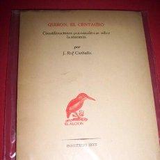 Libros de segunda mano: ROF CARBALLO, J. - QUIRÓN EL CENTAURO : CONSIDERACIONES PSICOANALÍTICAS SOBRE LA ATARAXIA. Lote 33948641