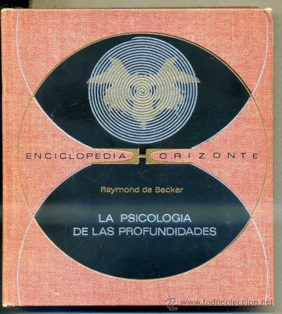 BECKER : PSICOLOGÍA DE LAS PROFUNDIDADES (HORIZONTE, 1971) (Libros de Segunda Mano - Pensamiento - Psicología)