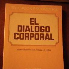 Libros de segunda mano: EL DIÁLOGO CORPORAL. ACCIÓN EDUCATIVA EN EL NIÑO DE 2 A 5 AÑOS. P. VAYER. ED CIENTÍFICO-MÉDICA.1983.. Lote 189604453