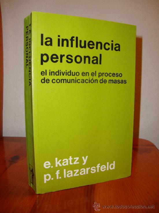 LA INFLUENCIA PERSONAL. EL INDIVIDUO EN EL PROCESO DE COMUNICACIÓN DE MASAS - KATZ Y LAZARSFELD (Libros de Segunda Mano - Pensamiento - Psicología)