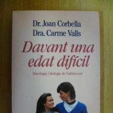 Libros de segunda mano: DEVANT UNA EDAT DIFÍCIL - DR. JOAN CORBELLA - DRA. CARME VALLS - PSICOLOGIA Y BIOLOGIA(EN CATALÁ). Lote 35303999
