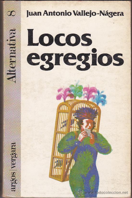 LOCOS EGREGIOS - J. A. VALLEJO NAGERA (Libros de Segunda Mano - Pensamiento - Psicología)