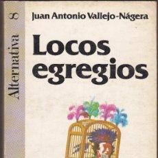 Libros de segunda mano: LOCOS EGREGIOS - J. A. VALLEJO NAGERA. Lote 35507967