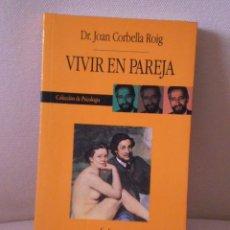 Libros de segunda mano: VIVIR EN PAREJA DR.JOAN CORBELLA. Lote 35938465