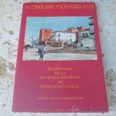Libros de segunda mano: LIBRO ALCOHOLISMO, PSIQUIATRIA Y LEY III JORNADAS DE LA SOC. ESPAÑOLA DE PSIQUIATRIA LEGAL L-1430/57. Lote 36204474
