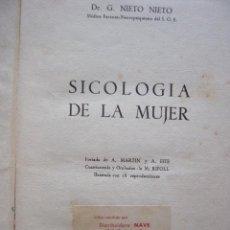 Libros de segunda mano: SICOLOGIA DE LA MUJER. G. NIETO NIETO. BARCELONA, 1963. 274 PP. ILUSTRADO. TELA EDITORIAL. Lote 36258267