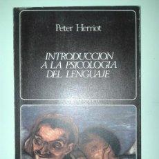 Libros de segunda mano: INTRODUCCIÓN A LA PSICOLOGÍA DEL LENGUAJE - PETER HERRIOT - 1ª EDICIÓN DE 1977. Lote 36673750