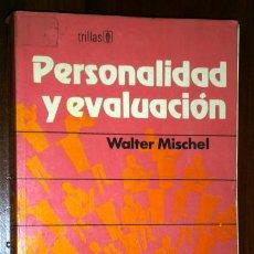 Libros de segunda mano: PERSONALIDAD Y EVALUACIÓN POR WALTER MISCHEL DE ED. TRILLAS EN MÉXICO 1980. Lote 36726733