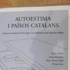 Libros de segunda mano: AUTOESTIMA I PAISOS CATALANS DE QUIM GIBERT I ALTRES (LA BUSCA). Lote 37005042