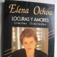 Libros de segunda mano: LOCURAS Y AMORES. LÍMITES ILIMITADOS. OCHOA, ELENA. 1994. Lote 37443756