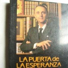 Libros de segunda mano: LA PUERTA DE LA ESPERANZA. VALLEJO-NÁGERA, JUAN ANTONIO Y OLAIZOLA, JOSÉ LUIS. 1990. Lote 37749148