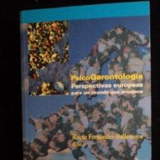 Libros de segunda mano: PSICOGERONTOLOGIA. PERSPECTIVAS EUROPEAS MUNDO ENVEJECE. FERNANDEZ BALLETEROS.PIRAMIDE. 2009 370 PAG. Lote 37812612