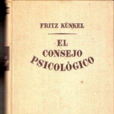 Libros de segunda mano: EL CONSEJO PSICOLÓGICO EN LOS MOMENTOS CRUCIALES DE LA VIDA.FRITZ KÚNKEL. ED.LUIS MIRACLE.1ª ED.1950. Lote 38497873