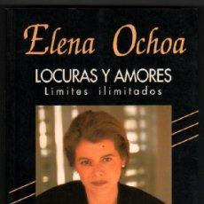 Libros de segunda mano: LOCURAS Y AMORES - ELENA OCHOA - FIRMA Y DEDICATORIA DE LA AUTORA *. Lote 38447164