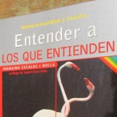 Libros de segunda mano: ENTENDER A LOS QUE ENTIENDEN DE JOANAINA ESCALAS I NOLLA (JUVENTUD). Lote 38647699