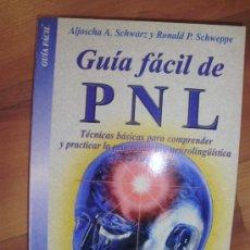 Libros de segunda mano: GUÍA FÁCIL DE PNL (BARCELONA, 2001) TÉCNICAS BÁSICAS PARA COMPRENDER Y PRACTICAR LA PROGRAMACIÓN NEU. Lote 38661082