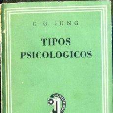 Libros de segunda mano: JUNG : TIPOS PSICOLÓGICOS (SUDAMERICANA, 1950) TRADUCCIÓN DE RAMÓN DE LA SERNA. Lote 38844261