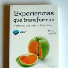 Libros de segunda mano: EXPERIENCIAS QUE TRANSFORMAN - PERSONAS QUE DESARROLLAN TALENTO - VARIOS AUTORES. Lote 39181563