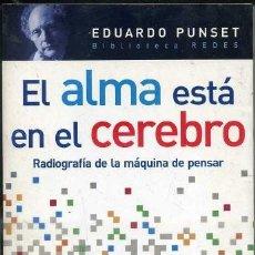 Libros de segunda mano: E. PUNSET : EL ALMA ESTÁ EN EL CEREBRO (AGUILAR, 2006). Lote 39203400