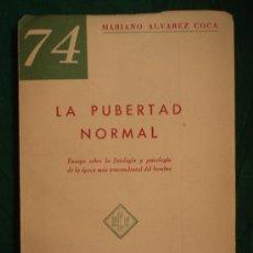 Libros de segunda mano: LA PUBERTAD NORMAL. ENSAYO . MARIANO ALVAREZ COCA. ECE. AÑOS 60 50 PAG. Lote 39269365