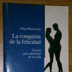 Libros de segunda mano: LA CONQUISTA DE LA FELICIDAD POR OLGA BERTOMEU DE GRUPO CORREO / PLANETA EN BARCELONA 1996. Lote 39324230