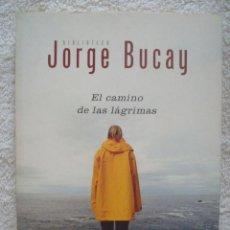 Libros de segunda mano: JORGE BUCAY - EL CAMINO DE LAS LAGRIMAS (GRIJALBO) 236 PGS. Lote 39418251