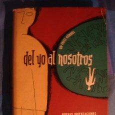 Libros de segunda mano: FRITZ KÜNKEL - DEL YO AL NOSOTROS. PSICOTERAPIA DIALÉCTICA (MIRACLE, 1952). ADLER. INTRO RAMÓN SARRÓ. Lote 39498805