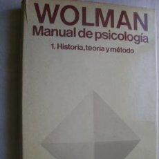 Libros de segunda mano: MANUAL DE PSICOLOGÍA 1. HISTORIA, TEORÍA Y MÉTODO. WOLMAN, BENJAMIN B. 1979. Lote 39746034