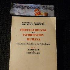 Libros de segunda mano: PROCESAMIENTO DE INFORMACION HUMANA - MEMORIA Y LENGUAJE - LINDSAY - NORMAN 1975. Lote 39728647