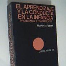 Libros de segunda mano: EL APRENDIZAJE Y LA CONDUCTA EN LA INFANCIA. PROBLEMAS Y TRATAMIENTO. KOZLOFF, MARTIN. 1ª ED. 1980. Lote 39844808