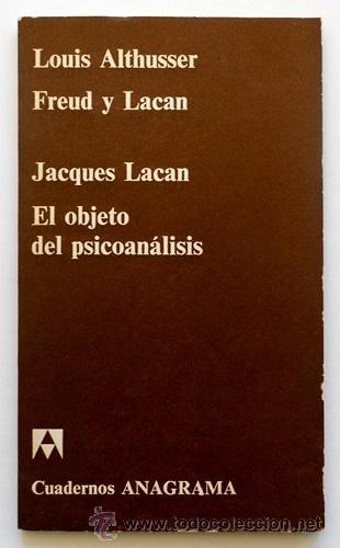 FREUD Y LACAN / EL OBJETO DEL PSICOANÁLISIS - LOUIS ALTHUSSER / JACQUES LACAN - CUADERNOS ANAGRAMA (Libros de Segunda Mano - Pensamiento - Psicología)