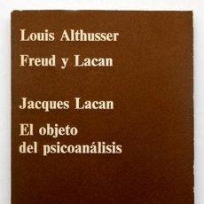 Libros de segunda mano: FREUD Y LACAN / EL OBJETO DEL PSICOANÁLISIS - LOUIS ALTHUSSER / JACQUES LACAN - CUADERNOS ANAGRAMA. Lote 40076174