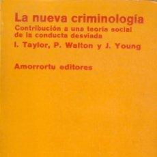 Libros de segunda mano: LA NUEVA CRIMINOLOGÍA CONTRIBUCIÓN A UNA TEORÍA SOCIAL DE LA CONDUCTA DESVIADA.I.TAYLOR P.WALTON . Lote 40124169