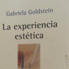 Libros de segunda mano: LA EXPERIENCIA ESTÉTICA DE GABRIELA GOLDSTEIN (DEL ESTANTE). Lote 40573251